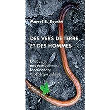 Des vers de terre et des hommes: Découvrir nos écosystèmes fonctionnant à l'énergie solaire (French Edition)