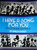 img - for I Have a Song for You Vol. 1: About People and Nature (I Have a Song for You) book / textbook / text book