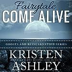 Fairytale Come Alive | Kristen Ashley