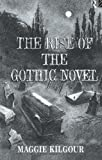 The Rise of the Gothic Novel, Maggie Kilgour, 0415081823