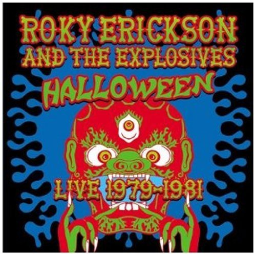 Halloween (Live 1979-1981) by Roky Erickson, The Explosives (2008-02-19) -