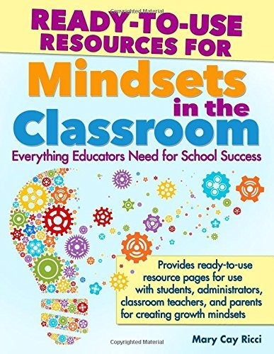 Ready-to-Use Resources for Mindsets in the Classroom: Everything Educators Need for School Success by Mary Cay Ricci - Elizabeth Mall Stores