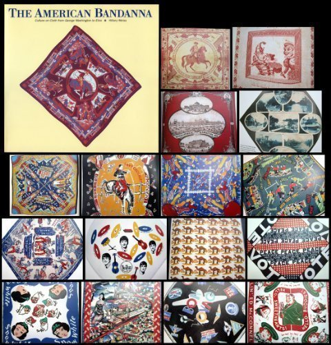 Bandanna Fashion - American Bandanna: Culture on Cloth from George Washington to Elvis