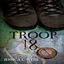 Troop 18: A Dr. Kate Morrison Thriller Audiobook by Jessica Webb Narrated by Ruby Rivers