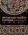 Costumes et textiles d'Afrique : Des Berbères aux Zulu par Bouttiaux