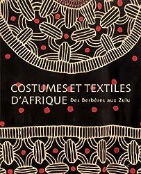 Costumes et textiles d'Afrique : Des Berbères aux Zulu