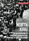 img - for North Kivu: The background to conflict in North Kivu province of eastern Congo (Usalama Project) book / textbook / text book