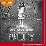 Miss Peregrine et les enfants particuliers (Miss Peregrine et les enfants particuliers 1) | Ransom Riggs