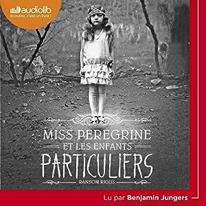 Miss Peregrine et les enfants particuliers | Livre audio