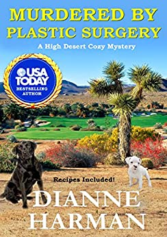Murdered By Plastic Surgery: A High Desert Cozy Mystery by [Harman, Dianne]