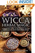 #10: Wicca Herbal Magic: A Beginner's Guide to Practicing Wiccan Herbal Magic, with Simple Herb Spells