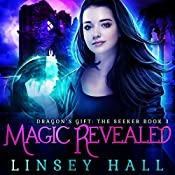 Magic Revealed: Dragon's Gift: The Seeker, Book 3 | Linsey Hall