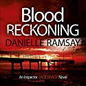 Blood Reckoning: DI Jack Brady, Book 4 Audiobook by Danielle Ramsay Narrated by To Be Announced