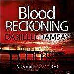 Blood Reckoning: DI Jack Brady, Book 4 | Danielle Ramsay