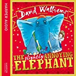 The Slightly Annoying Elephant | David Walliams