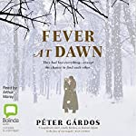 Fever at Dawn | Péter Gárdos