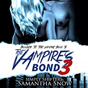 The Vampire's Bond 3: The Bonded Series | Samantha Snow, Simply Shifters