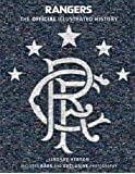Rangers: The Official Illustrated History: A Visual Celebration of 140 Glorious Years (Rangers Fc)