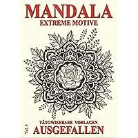 Mandala Vol. 3 - Extreme Motive: Tätowierbare Vorlagen - Ausgefallen