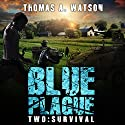 Blue Plague Two: Survival Audiobook by Thomas A. Watson Narrated by Eric Davidson