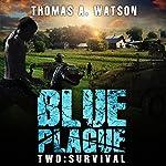 Blue Plague Two: Survival   Thomas A. Watson