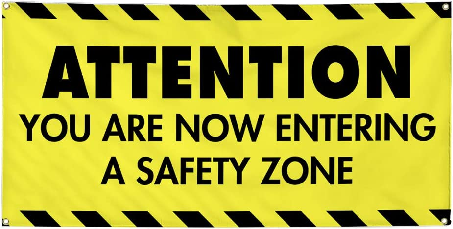 Vinyl Banner Multiple Sizes Attention Now Entering A Safety Zone Industrial /& Craft Outdoor Weatherproof Industrial Yard Signs Yellow 10 Grommets 60x144Inches