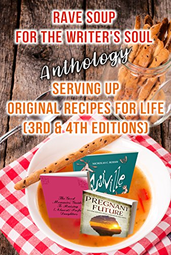RAVE SOUP FOR THE WRITER'S SOUL Anthology by [Jules, Nonnie, Abbott, Michelle, Sikes, Jan, Scott, Wendy, D'Chae, Rhani, Hattendorf, Peggy, Smith, Marlena, Weeks, Beem, Harris-Slaughter, Shirley]