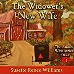 The Widower's New Wife: The Amish Ways, Book 1 | Susette Williams