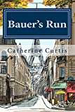 Bauer's Run, Catherine Curtis, 1497565138