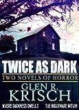 Twice as Dark: Two Novels of Horror