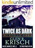 Twice as Dark: Two Novels of Horror