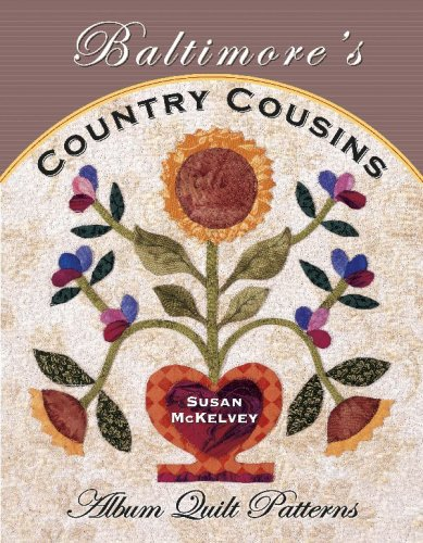 Baltimore's Country Cousins: Album Quilt Patterns