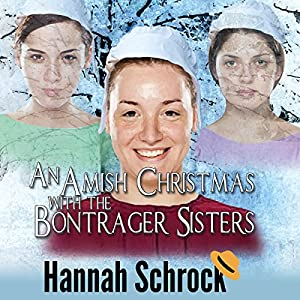 An Amish Christmas with the Bontrager Sisters Audiobook