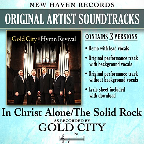 In Christ Alone/The Solid Rock...