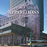 Apparitions: Architecture That Has Disappeared From Our Cities