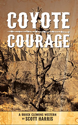 Coyote Courage: A Brock Clemons Western (New Frontier Campfire)