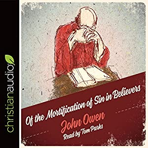 Of the Mortification of Sin in Believers Audiobook