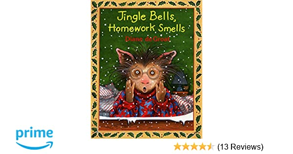 jingle bells homework smells by diane degroat