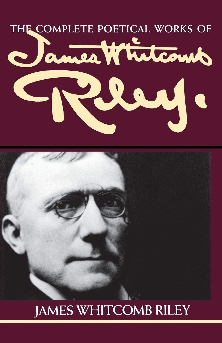 a9f34bea5f6 The Complete Poetical Works of James Whitcomb Riley  James Whitcomb ...