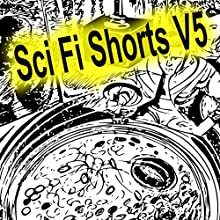 Sci-Fi Shorts, Volume 5 Audiobook by H Beam Piper, Ralph Williams, Keith Laumer, Will Smith, R J Robbins Narrated by Felbrigg Napoleon Herriot
