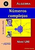 Números complejos: Álgebra (Las matemáticas son fáciles nº 6)