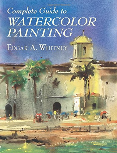 Complete Guide to Watercolor Painting (Dover Art Instruction) ()