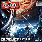 Das Artefakt von Ganymed (Perry Rhodan Jupiter 1.2) | Hubert Haensel, Kai Hirdt