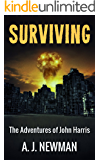 Surviving: Post Apocalyptic Survival fiction (The Adventures of John Harris Book 1)