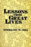 Lessons from Great Lives, Sterling W. Sill, 0882901729
