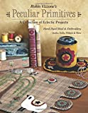 Robin Vizzone's Peculiar Primitives―A Collection of Eclectic Projects: Hand-Dyed Wool & Embroidery - Quilts, Dolls, Pillows & More