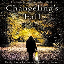 Changeling's Fall: The Eisteddfod Chronicles, Book 1 Audiobook by Sarah Joy Adams, Emily Lavin Leverett Narrated by Darla Middlebrook