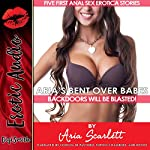 Aria's Bent over Babes: Five First Anal Sex Erotica Stories | Aria Scarlett
