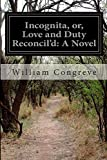 Incognita, or, Love and Duty Reconcil'd: a Novel, William Congreve, 1500201650