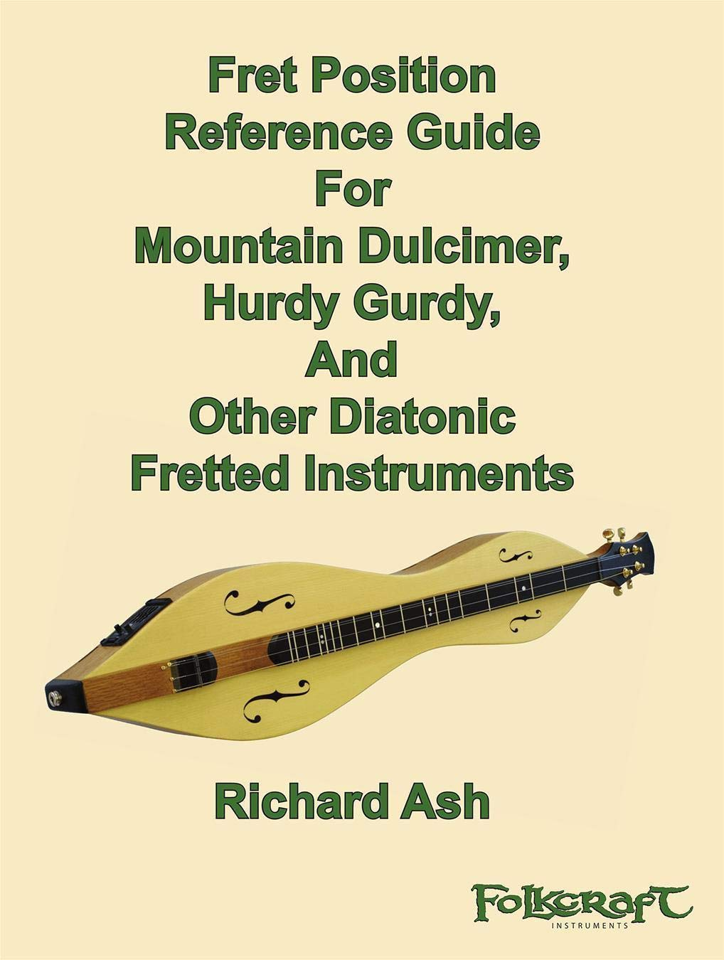 Fret Position Reference Guide For Mountain Dulcimer, Hurdy Gurdy, And Other Diatonic Instruments